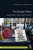 The Empty Place: Democracy and Public Space: Democracy and Public Space