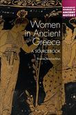 Women in Ancient Greece: A Sourcebook