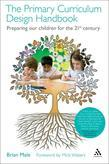 The Primary Curriculum Design Handbook: Preparing our Children for the 21st Century
