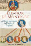 Eleanor de Montfort: A Rebel Countess in Medieval England