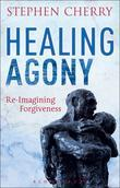 Healing Agony: Re-Imagining Forgiveness