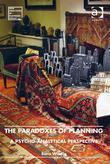 The Paradoxes of Planning: A Psycho-Analytical Perspective