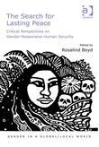 The Search for Lasting Peace: Critical Perspectives on Gender-Responsive Human Security