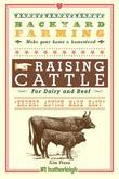 Backyard Farming: Raising Cattle for Dairy and Beef
