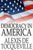 Democracy in America: Volumes I & II
