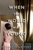 When the World Was Young: A Novel