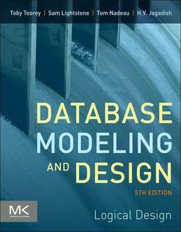 Database Modeling and Design: Logical Design, Fifth Edition