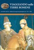 Viaggiando nelle Terre Romene. Italiani ed europei nei principati (secc. XVI-XIX)