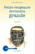 Petite vengeance deviendra grande