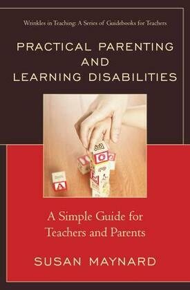 Practical Parenting and Learning Disabilities: A Simple Guide for Teachers and Parents