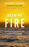 Drawing Fire: Investigating the Accusations of Apartheid in Israel