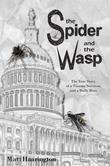 The Spider and the Wasp: The True Story of a Trauma Survivor and a Bully Boss