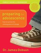 Preparing for Adolescence Family Guide and Workbook: How to Survive the Coming Years of Change