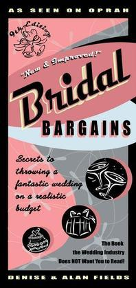 Bridal Bargains: Secrets to Throwing a Fantastic Wedding on a Realistic Budget