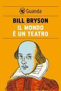 Bill Bryson - Il mondo è un teatro