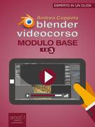 Blender Videocorso. Modulo Base. Lezione 3