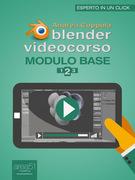 Blender Videocorso. Modulo Base. Lezione 2