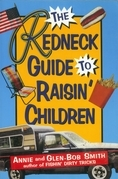 The Redneck Guide To Raisin' Children