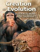 Creation or Evolution: Does It Really Matter What You Believe