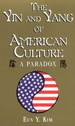 The Yin & Yang of American Culture: A Paradox