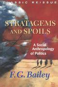 Stratagems And Spoils: A Social Anthropology Of Politics
