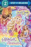 Magic Friends (Barbie and the Secret Door)