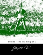 Selena - The Training of S