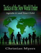 Tactics of the New World Order: Agenda 21 and Your Child