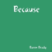 Baron Brady - Because