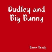 Baron Brady - Dudley and Big Bunny