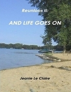 Reunions Two: And Life Goes On