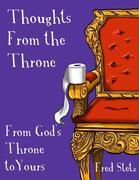 Thoughts from the Throne: From God's Throne to Yours