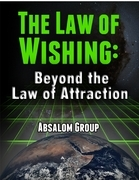 The Law of Wishing: Beyond the Law of Attraction