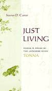 Just Living: Poems and Prose of the Japanese Monk Tonna