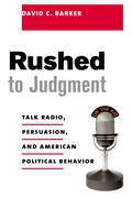 Rushed to Judgment: Talk Radio, Persuasion, and American Political Behavior