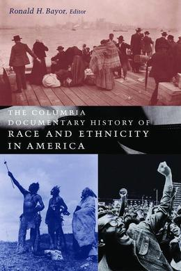 The Columbia Documentary History of Race and Ethnicity in America