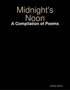Midnight's Noon: A Compilation of Poems