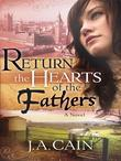 Return The Hearts Of The Father: A Novel