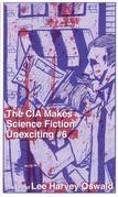 The CIA Makes Science Fiction Unexciting #6: The Life of Lee Harvey Oswald