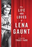 The Life and Loves of Lena Gaunt: A Novel