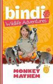 Bindi Wildlife Adventures 10: Monkey Mayhem