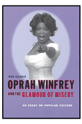 Oprah Winfrey and the Glamour of Misery: An Essay on Popular Culture