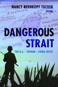Dangerous Strait: The U.S.-Taiwan-China Crisis