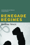 Renegade Regimes: Confronting Deviant Behavior in World Politics