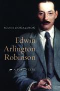 Edwin Arlington Robinson: A Poet's Life
