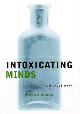 Intoxicating Minds: How Drugs Work