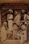 The Pariah Problem: Caste, Religion, and the Social in Modern India
