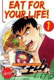 Eat For Your Life! Vol. 1