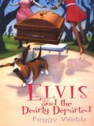 Elvis and The Dearly Departed