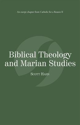 Biblical Theology and Marian Studies: Catholic for a Reason II
